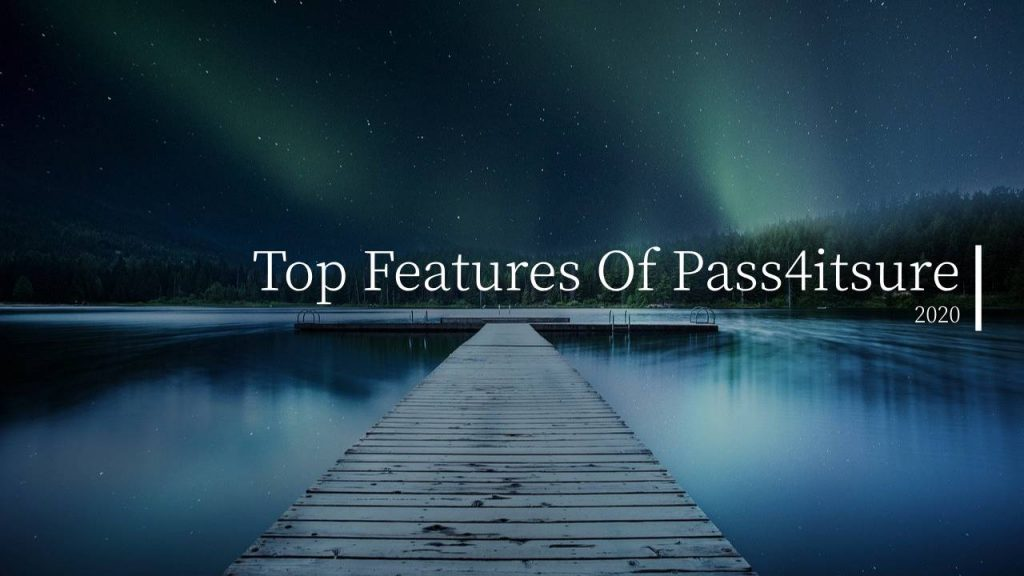 Top Features Of Pass4itsure
